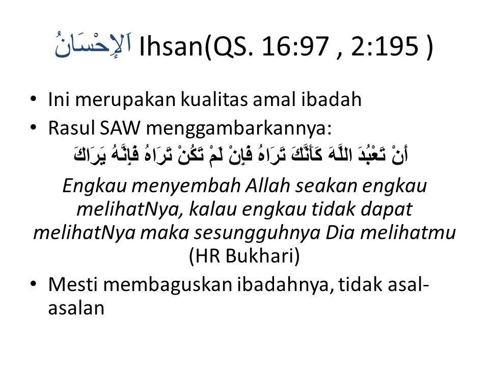 اَلإِحْسَانُ Ihsan(QS. 16:97 , 2:195 )