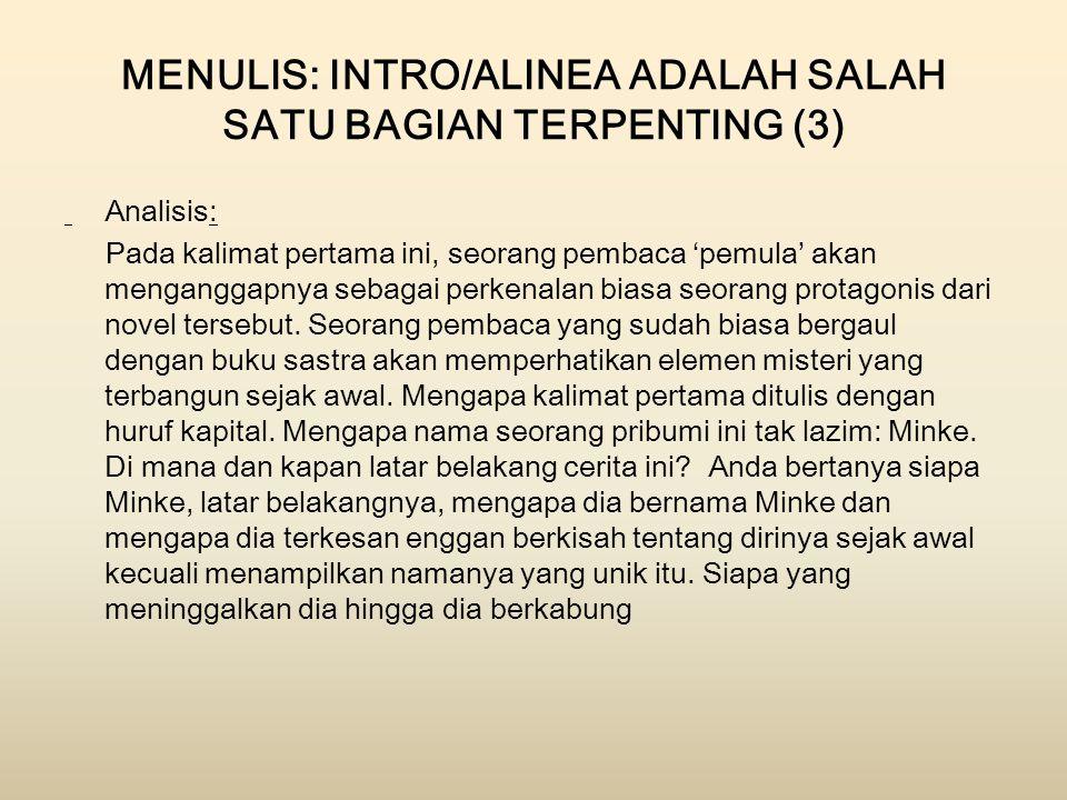MENULIS: INTRO/ALINEA ADALAH SALAH SATU BAGIAN TERPENTING (3)