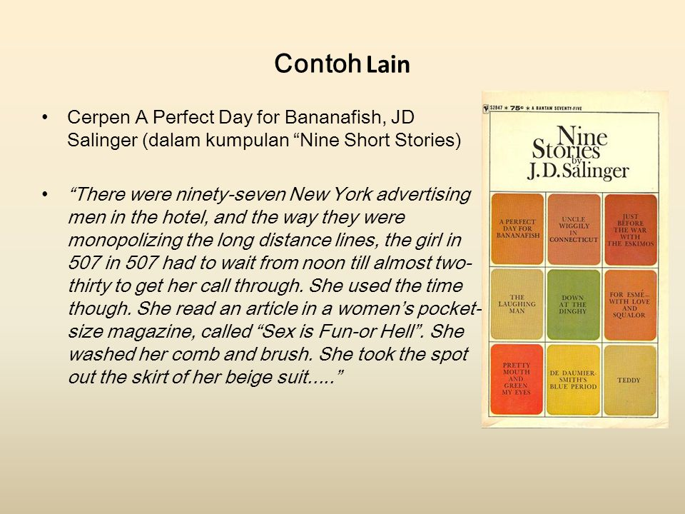 Contoh Lain Cerpen A Perfect Day for Bananafish, JD Salinger (dalam kumpulan Nine Short Stories)