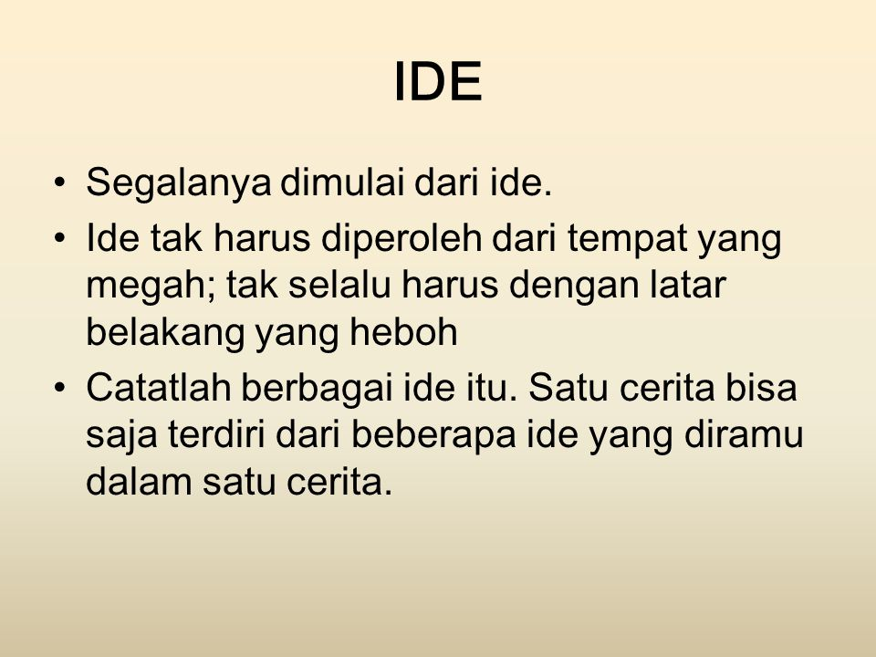 IDE Segalanya dimulai dari ide.