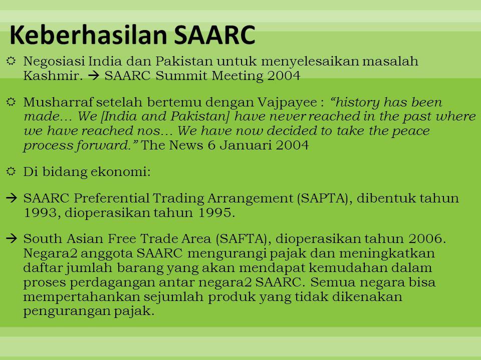 Keberhasilan SAARC Negosiasi India dan Pakistan untuk menyelesaikan masalah Kashmir.  SAARC Summit Meeting 2004.
