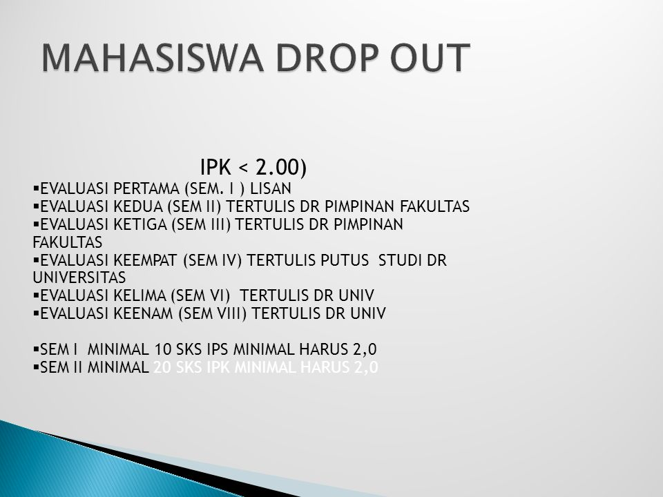 MAHASISWA DROP OUT IPK < 2.00) EVALUASI PERTAMA (SEM. I ) LISAN