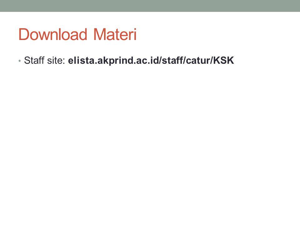 Download Materi Staff site: elista.akprind.ac.id/staff/catur/KSK