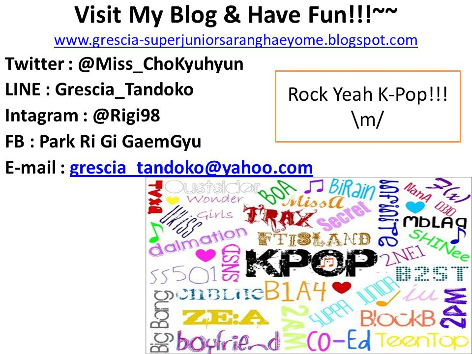 Visit My Blog & Have Fun. ~~ www. grescia-superjuniorsaranghaeyome