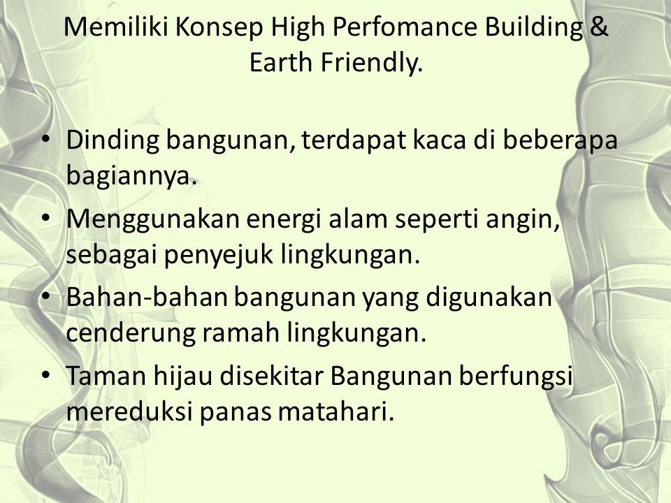 Memiliki Konsep High Perfomance Building & Earth Friendly.