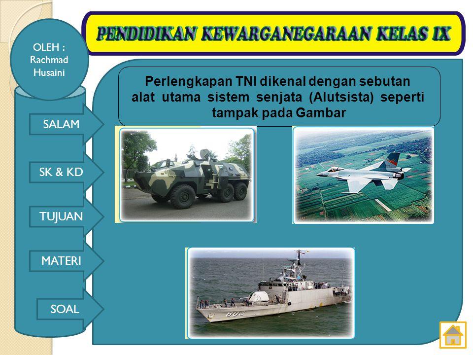 Perlengkapan TNI dikenal dengan sebutan