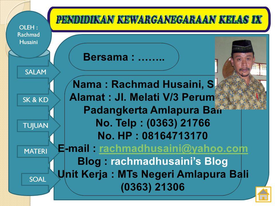 Nama : Rachmad Husaini, S.Pd. Alamat : Jl. Melati V/3 Perumnas