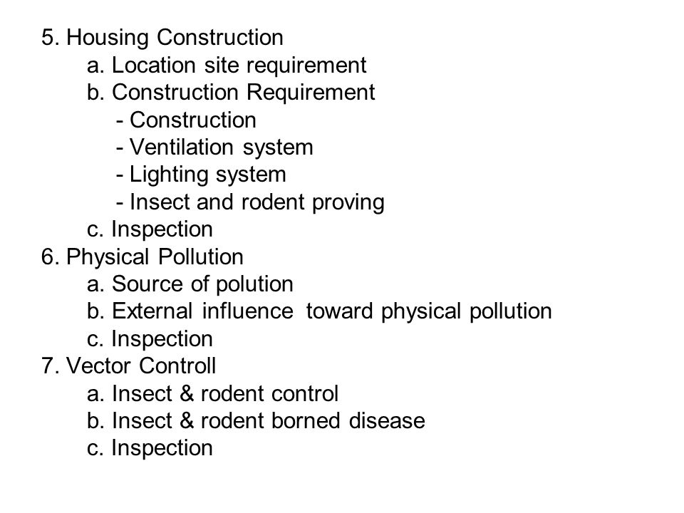 5. Housing Construction a. Location site requirement. b. Construction Requirement. - Construction.