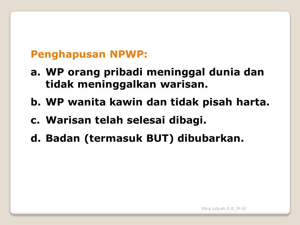 WP orang pribadi meninggal dunia dan tidak meninggalkan warisan.