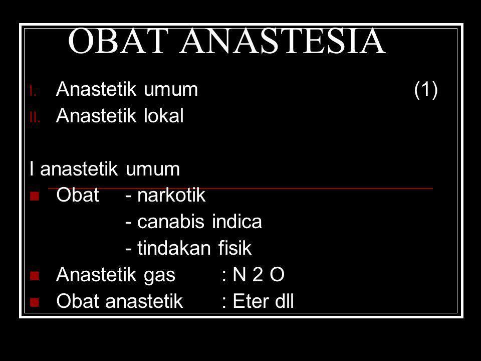 OBAT ANASTESIA Anastetik umum (1) Anastetik lokal I anastetik umum