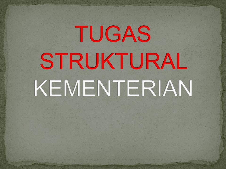 TUGAS STRUKTURAL KEMENTERIAN