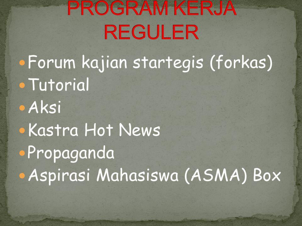 PROGRAM KERJA REGULER Forum kajian startegis (forkas) Tutorial Aksi