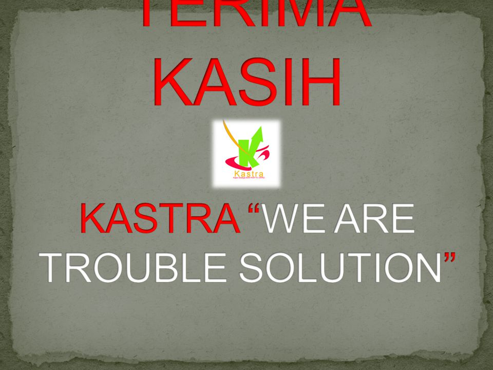 TERIMA KASIH KASTRA WE ARE TROUBLE SOLUTION