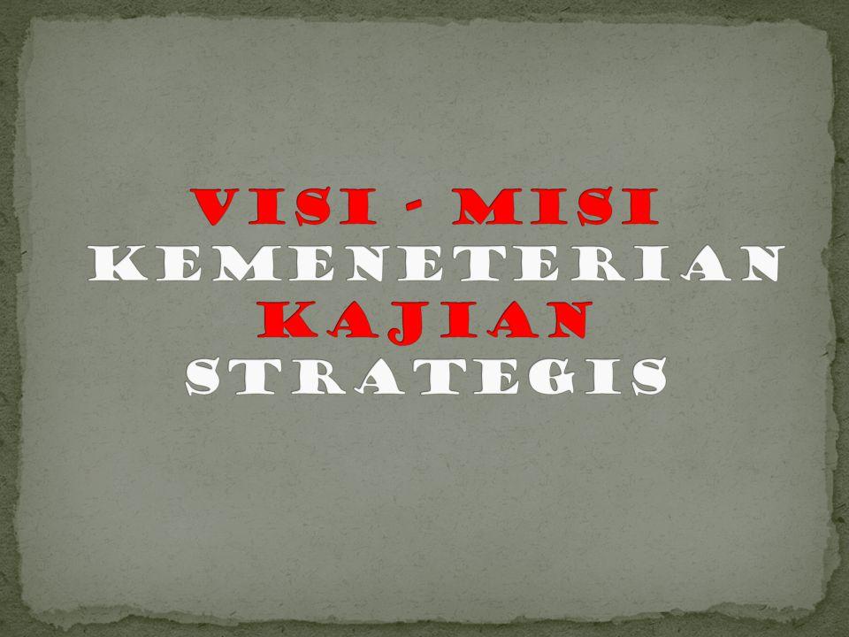 Visi - Misi kemeneterian Kajian Strategis