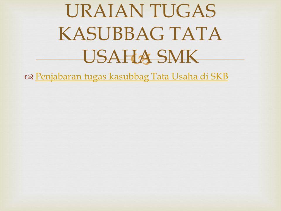 URAIAN TUGAS KASUBBAG TATA USAHA SMK