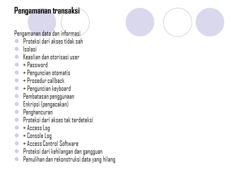 Pengamanan transaksi Pengamanan data dan informasi