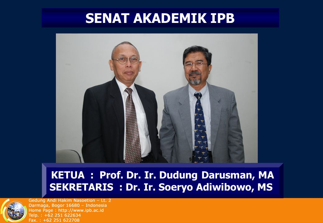 SENAT AKADEMIK IPB KETUA : Prof. Dr. Ir. Dudung Darusman, MA