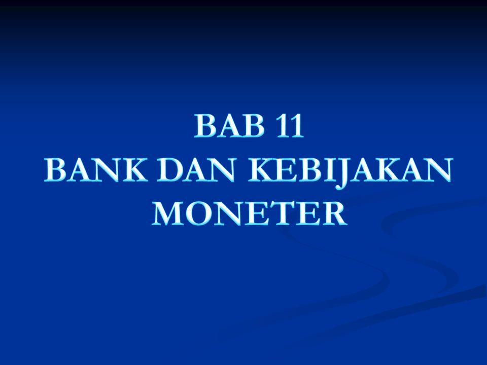 BAB 11 BANK DAN KEBIJAKAN MONETER