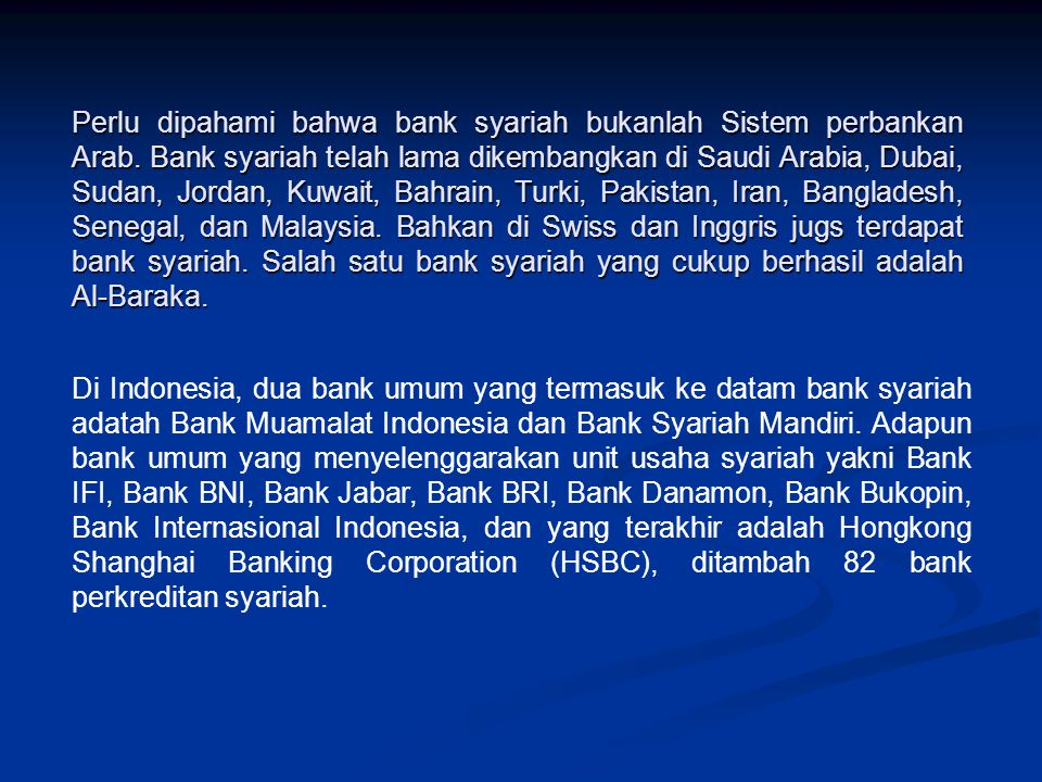 Perlu dipahami bahwa bank syariah bukanlah Sistem perbankan Arab