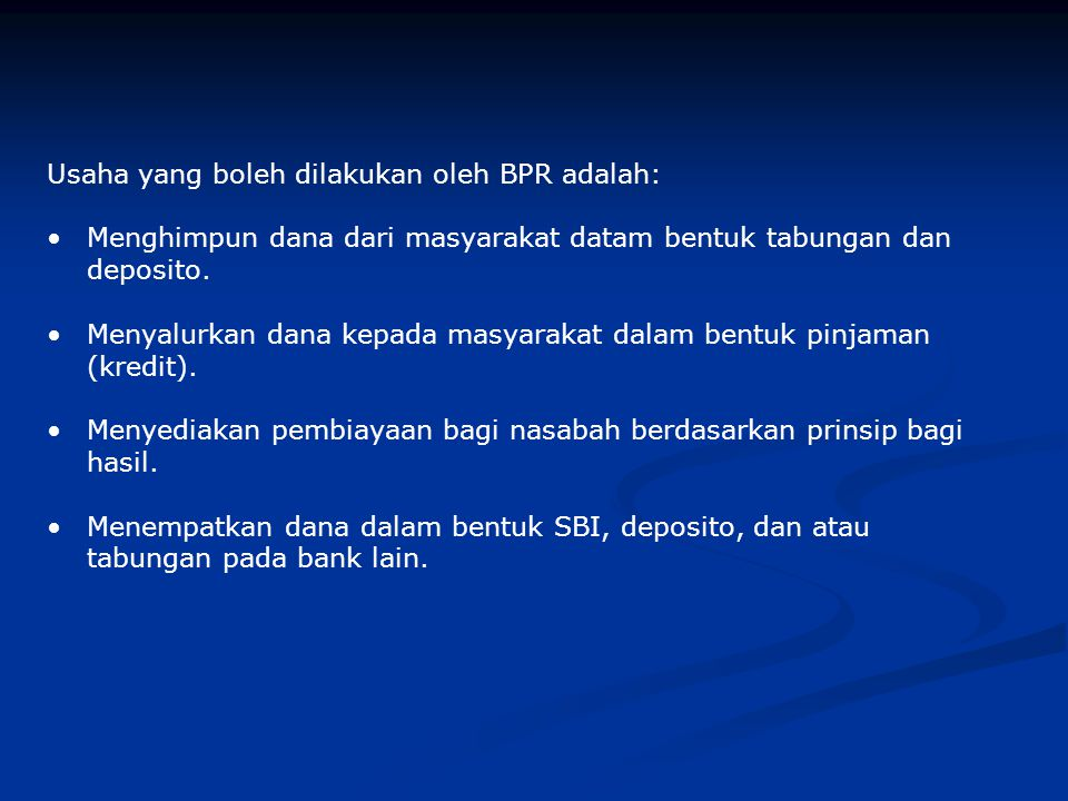 Usaha yang boleh dilakukan oleh BPR adalah: