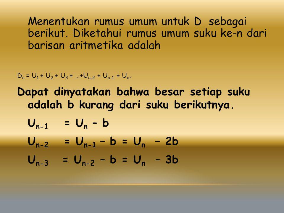 Menentukan rumus umum untuk D sebagai berikut