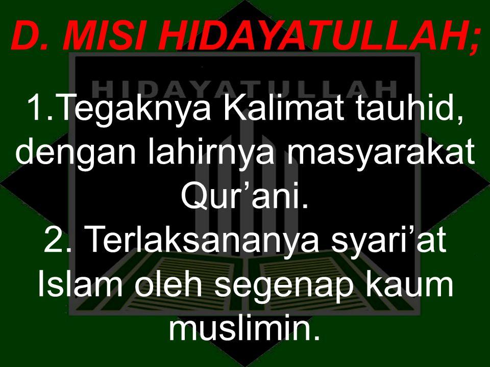 D. MISI HIDAYATULLAH; 1.Tegaknya Kalimat tauhid, dengan lahirnya masyarakat Qur'ani.