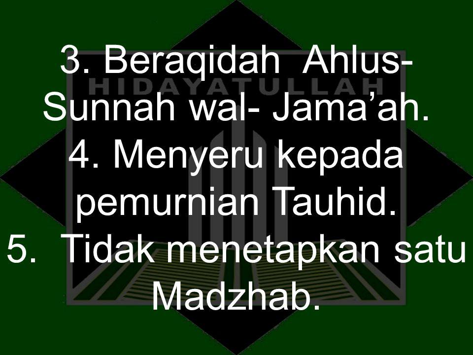 3. Beraqidah Ahlus-Sunnah wal- Jama'ah.