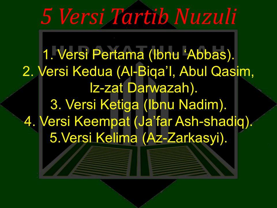 5 Versi Tartib Nuzuli 1. Versi Pertama (Ibnu 'Abbas).