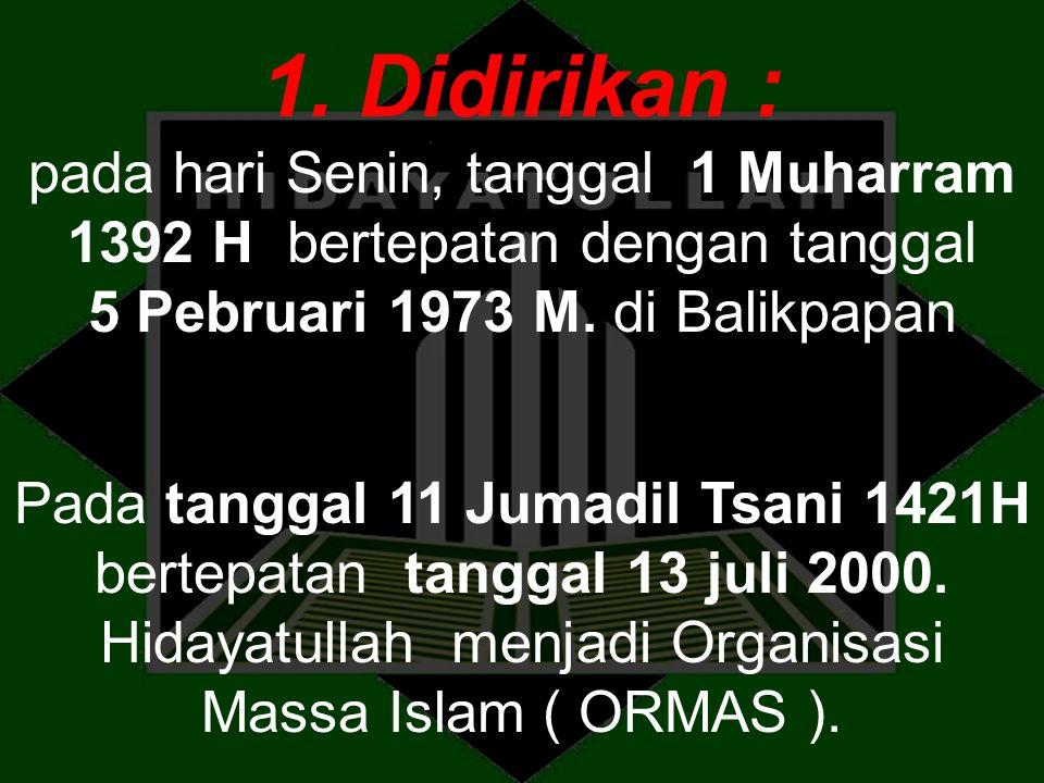 1. Didirikan : pada hari Senin, tanggal 1 Muharram 1392 H bertepatan dengan tanggal 5 Pebruari 1973 M. di Balikpapan.
