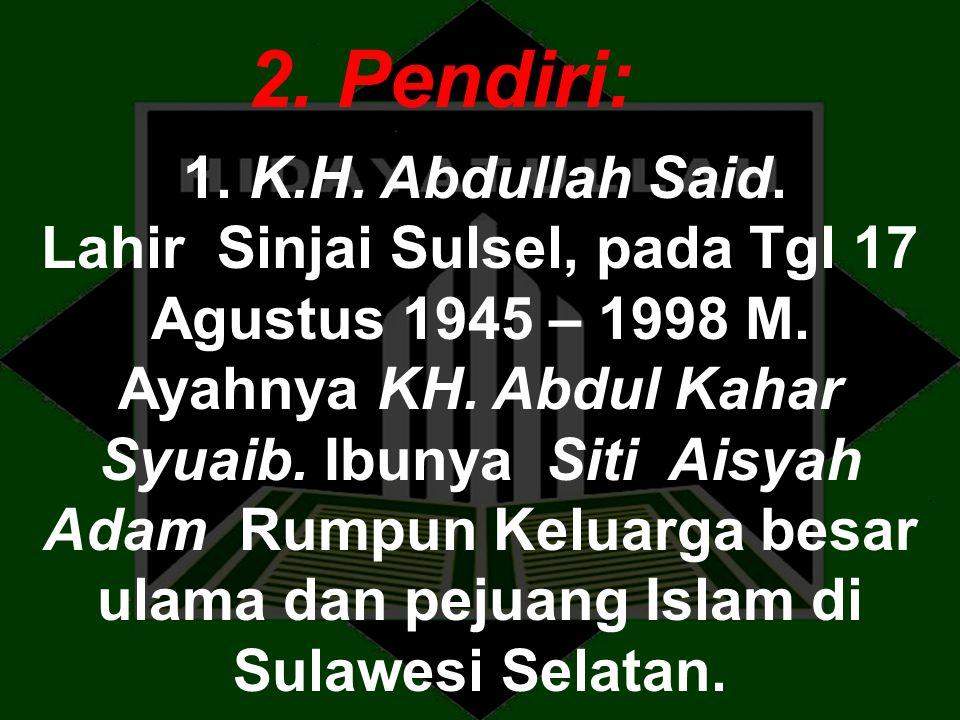 Lahir Sinjai Sulsel, pada Tgl 17 Agustus 1945 – 1998 M.