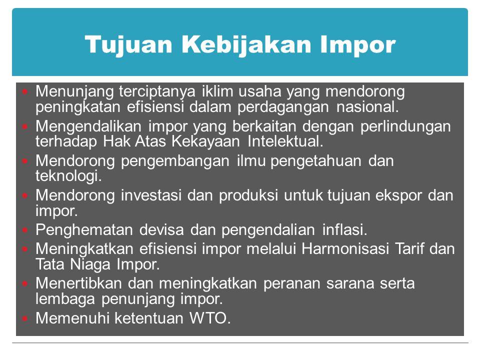Tujuan Kebijakan Impor