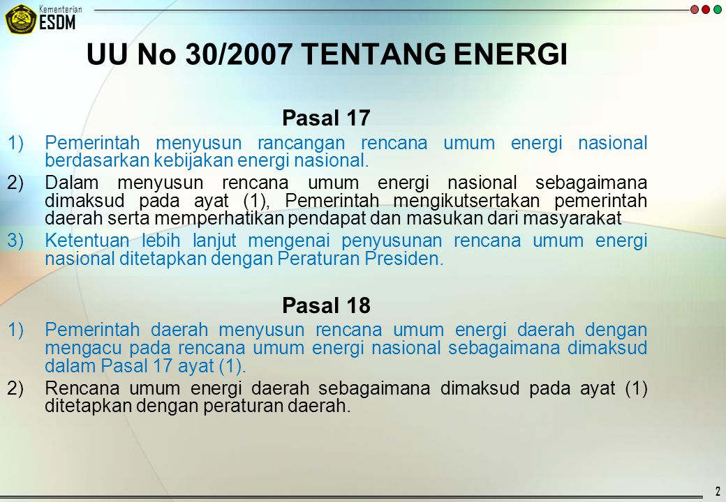 UU No 30/2007 TENTANG ENERGI Pasal 17 Pasal 18