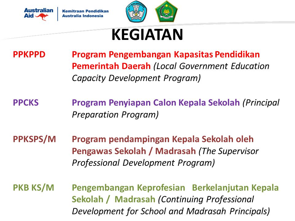 KEGIATAN PPKPPD Program Pengembangan Kapasitas Pendidikan Pemerintah Daerah (Local Government Education Capacity Development Program)