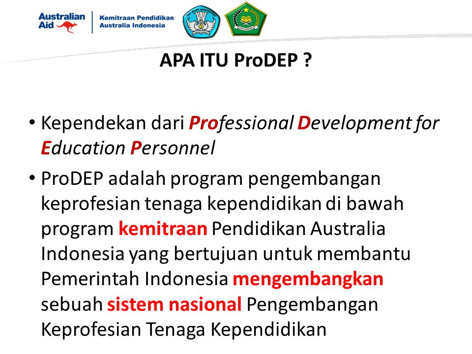 APA ITU ProDEP Kependekan dari Professional Development for Education Personnel.