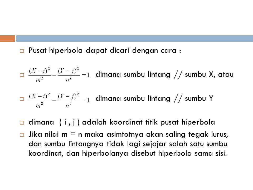 Pusat hiperbola dapat dicari dengan cara :
