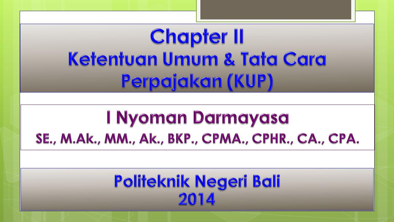 Chapter II Ketentuan Umum & Tata Cara Perpajakan (KUP)
