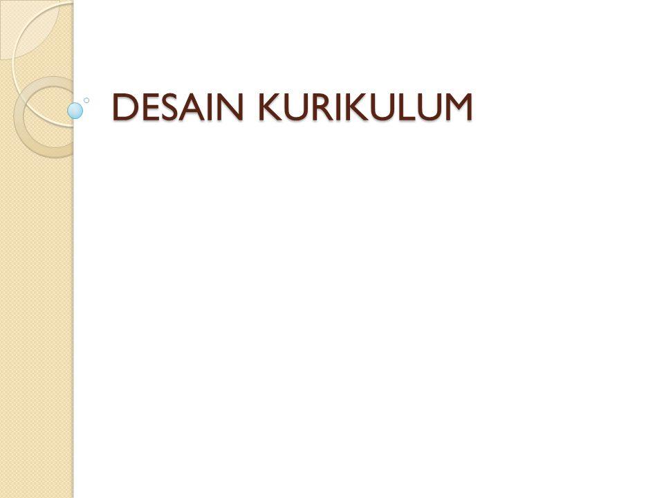DESAIN KURIKULUM