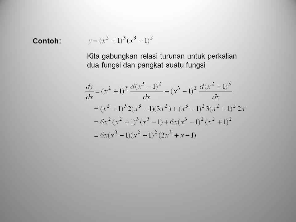 Contoh: Kita gabungkan relasi turunan untuk perkalian dua fungsi dan pangkat suatu fungsi