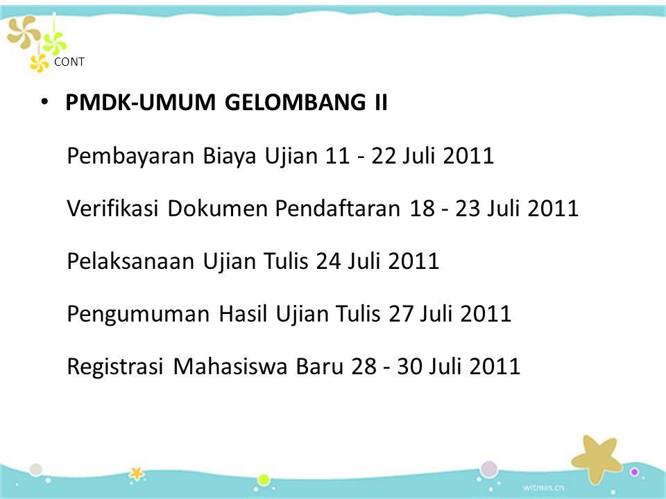 PMDK-UMUM GELOMBANG II Pembayaran Biaya Ujian 11 - 22 Juli 2011