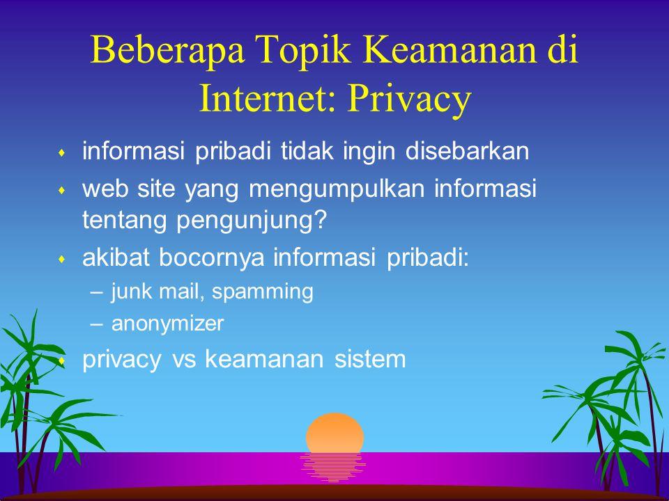 Beberapa Topik Keamanan di Internet: Privacy