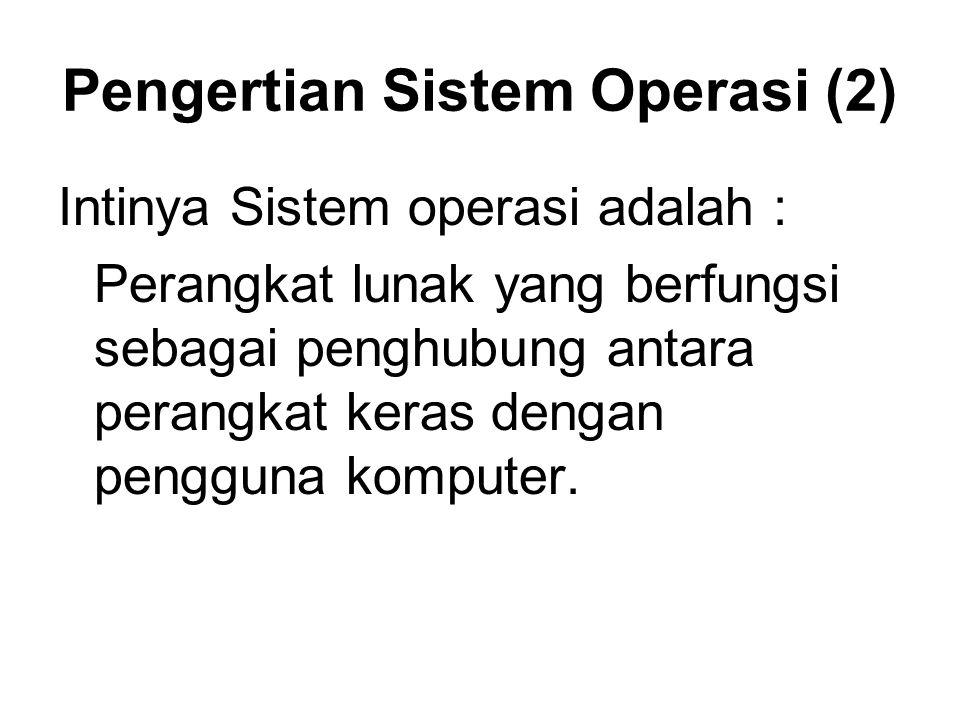 Pengertian Sistem Operasi (2)