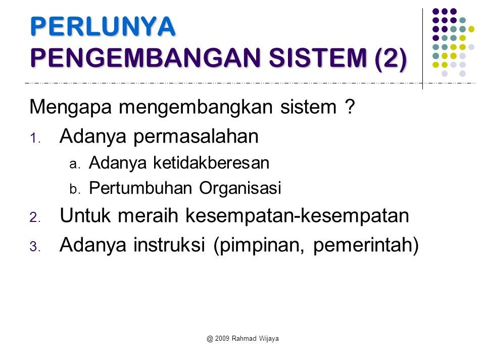 PERLUNYA PENGEMBANGAN SISTEM (2)