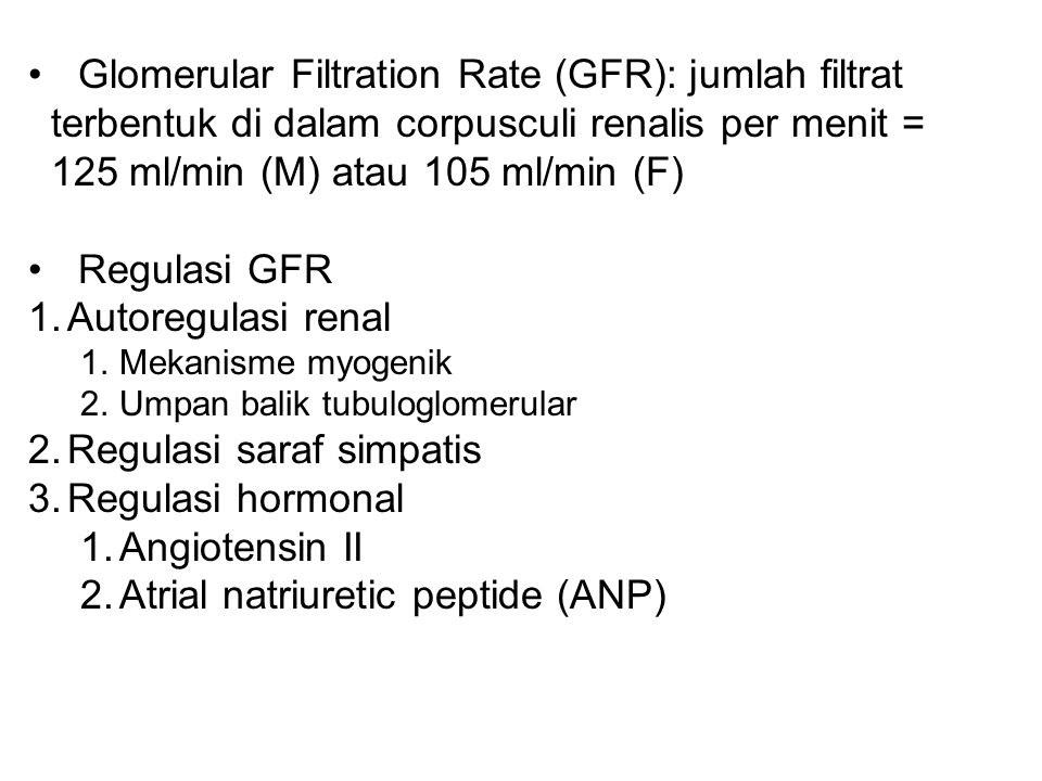Glomerular Filtration Rate (GFR): jumlah filtrat