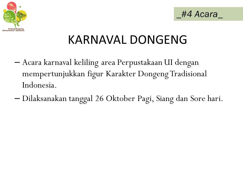 KARNAVAL DONGENG _#4 Acara_