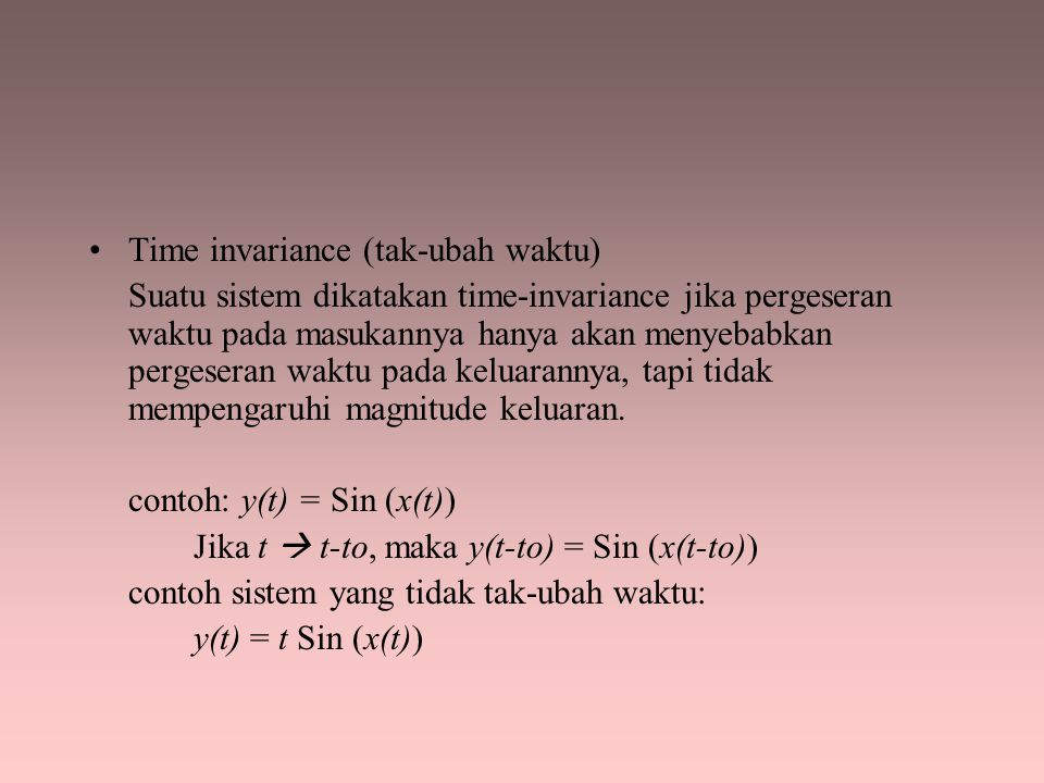 Time invariance (tak-ubah waktu)