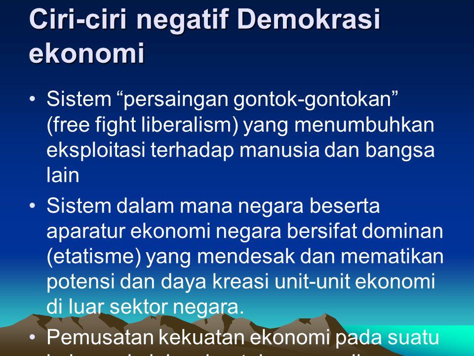Ciri-ciri negatif Demokrasi ekonomi
