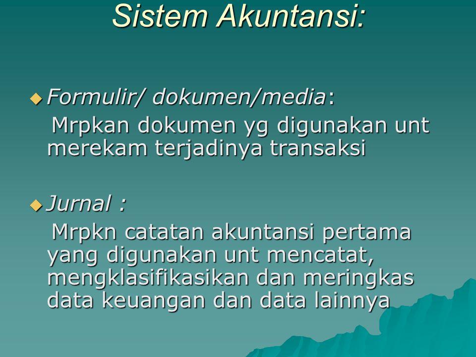 Sistem Akuntansi: Formulir/ dokumen/media: