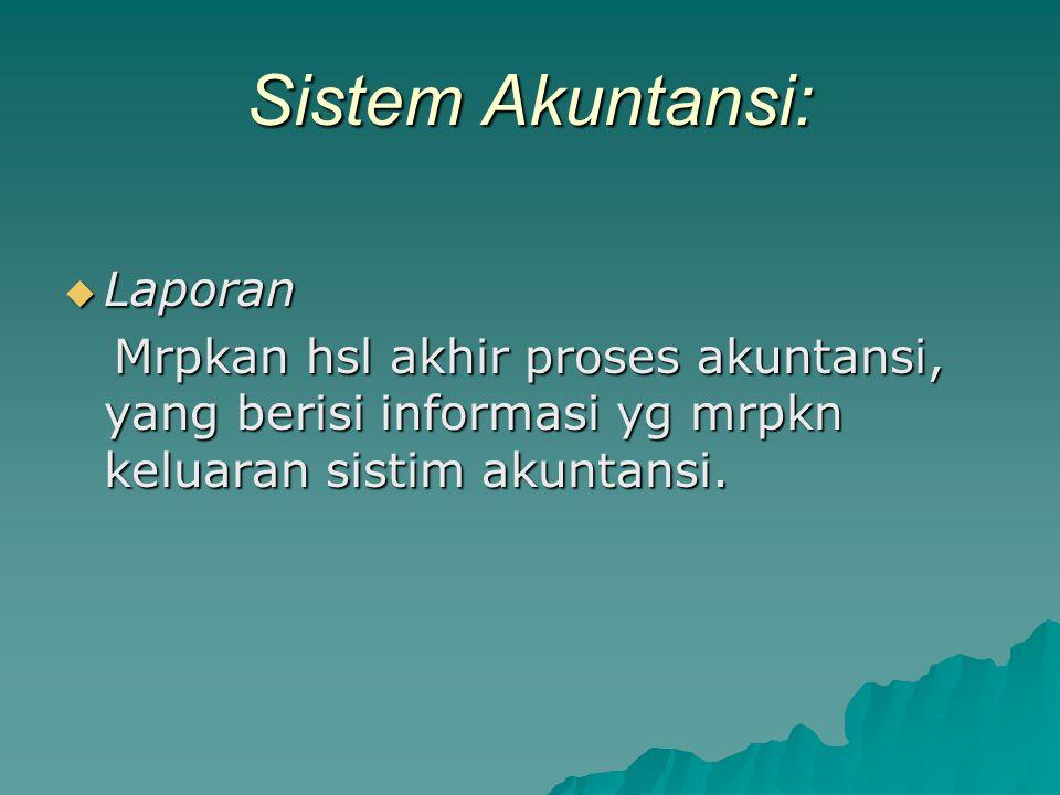 Sistem Akuntansi: Laporan