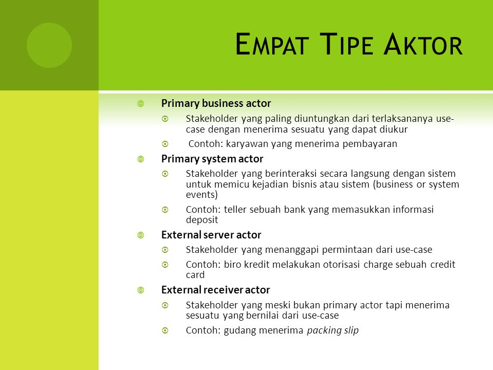 Empat Tipe Aktor Primary business actor Primary system actor
