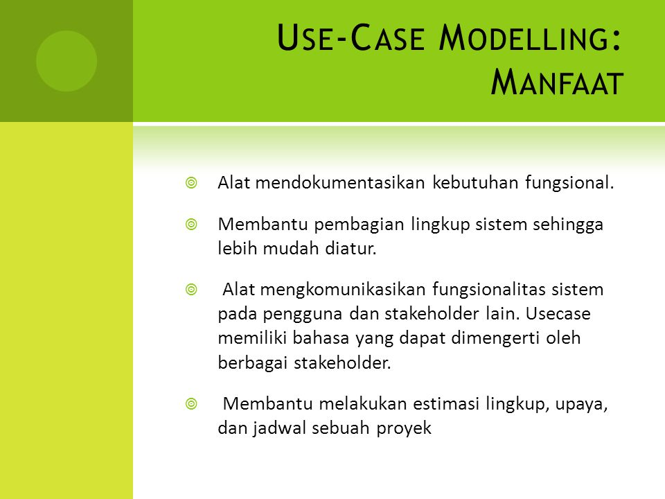 Use-Case Modelling: Manfaat